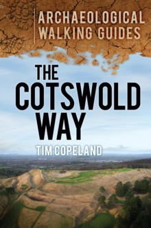 The Cotswold Way: Archaeological Walking Guides, Paperback / softback Book