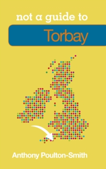 Not a Guide to: Torbay, Paperback / softback Book