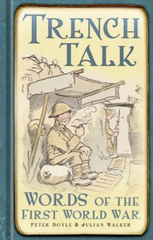 Trench Talk : Words of the First World War, Hardback Book