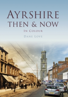 Ayrshire Then & Now, Hardback Book