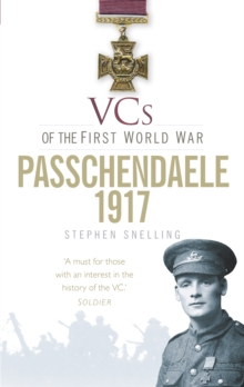 VCs of the First World War: Passchendaele 1917, Paperback / softback Book