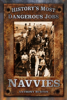 History's Most Dangerous Jobs: Navvies, Paperback / softback Book
