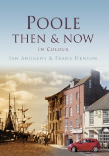 Poole Then & Now, Hardback Book