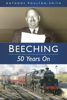 Beeching: 50 Years On, Paperback / softback Book