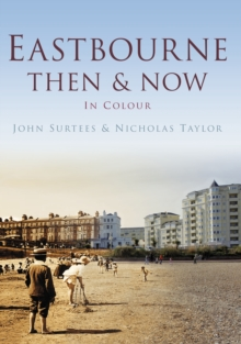 Eastbourne Then & Now, Hardback Book