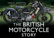 The British Motorcycle Story, Hardback Book