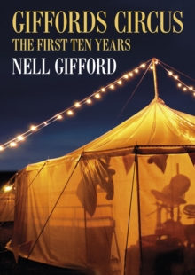 Giffords Circus : The First Ten Years, Hardback Book