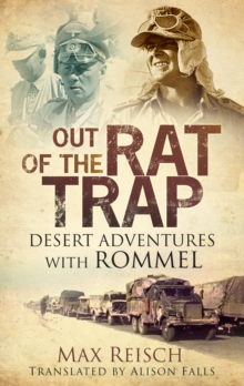 Out of the Rat Trap : Desert Adventures with Rommel, Paperback / softback Book