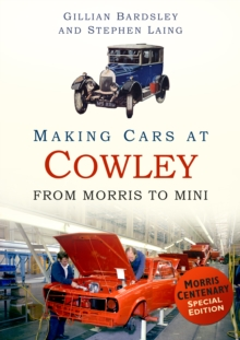 Making Cars at Cowley : From Morris to Mini, Paperback / softback Book