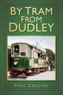 By Tram From Dudley, Paperback / softback Book