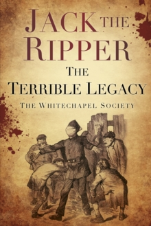 Jack the Ripper: The Terrible Legacy, Paperback / softback Book