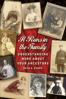 It Runs in the Family : Understanding More About Your Ancestors, Paperback Book