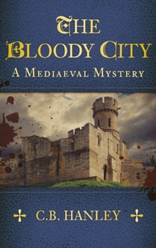 The Bloody City : A Mediaeval Mystery (Book 2), Paperback / softback Book