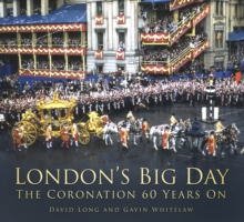 London's Big Day : The Coronation 60 Years on, Paperback Book