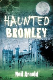 Haunted Bromley, Paperback / softback Book