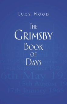 The Grimsby Book of Days, Paperback / softback Book