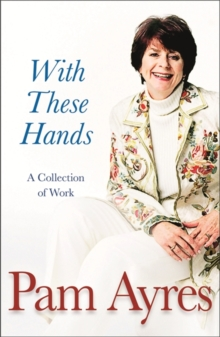 With These Hands : A Collection Of Work, Paperback / softback Book