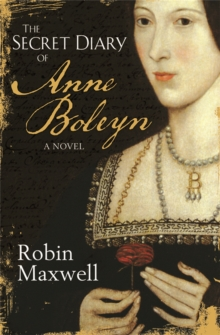 The Secret Diary of Anne Boleyn, Paperback Book