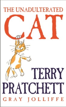 The Unadulterated Cat, Hardback Book