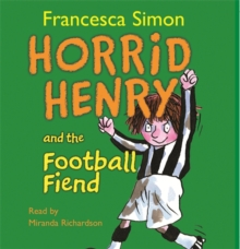 Horrid Henry and the Football Fiend : Book 14, CD-Audio Book
