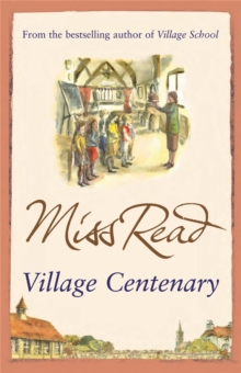 Village Centenary : The eighth novel in the Fairacre series, Paperback / softback Book