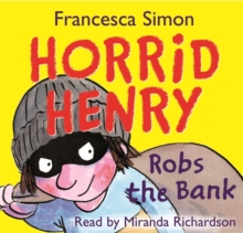 Horrid Henry Robs the Bank : Book 17, CD-Audio Book