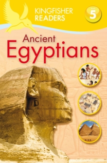 Kingfisher Readers: Ancient Egyptians (Level 5: Reading Fluently), Paperback Book