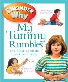 I Wonder Why My Tummy Rumbles, Paperback Book