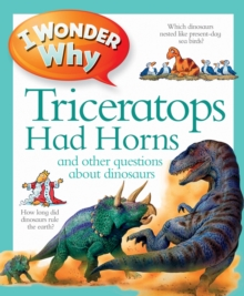 I Wonder Why Triceratops Had Horns, Paperback Book