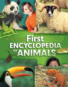 Kingfisher First Encyclopedia of Animals, Paperback Book