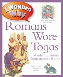 I Wonder Why Romans Wore Togas, Paperback Book