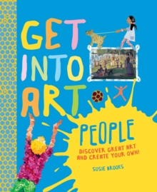 Get Into Art: People : Discover Great Art - and Create Your Own!, Hardback Book