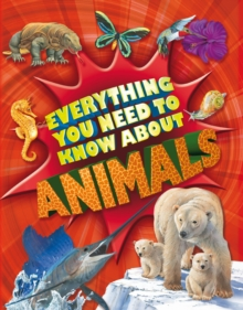 Everything You Need To Know: Animals, Paperback Book