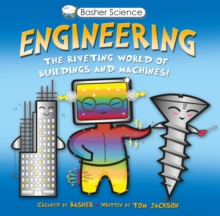 Basher Science: Engineering : Machines and Buildings, Paperback / softback Book
