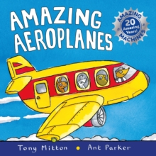 Amazing Machines: Amazing Aeroplanes : Anniversary edition, Paperback / softback Book