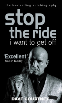 Stop The Ride, I Want To Get Off : The Autobiography of Dave Courtney, Paperback Book