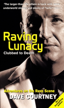 Raving Lunacy : Clubbed To Death, Paperback Book