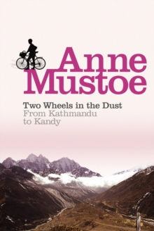 Two Wheels in the Dust : From Kathmandu to Kandy, Paperback Book