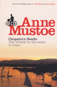 Cleopatra's Needle : Two Wheels by the Water to Cairo, Paperback Book