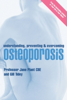 Understanding, Preventing and Overcoming Osteoporosis, Paperback Book