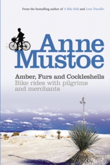 Amber, Furs and Cockleshells : Bike Rides with Pilgrims and Merchants, Paperback Book