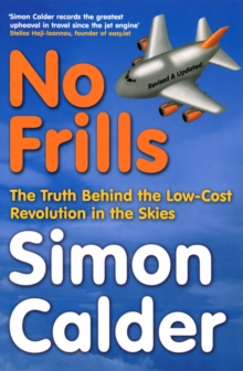 No Frills : The truth behind the low-cost revolution in the skies, Paperback / softback Book