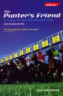 The Punters Friend : A Guide to Horse Racing and Betting Acclaimed Best Beginner's Guide to the Sport, Paperback Book