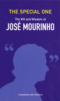 The Special One : The Wit and Wisdom of Jose Mourinho, Paperback Book