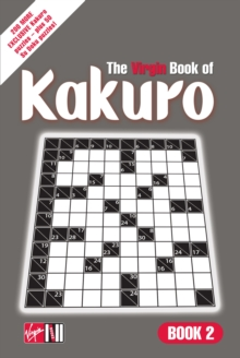 The Virgin Book of Kakuro : Book 2, Paperback / softback Book