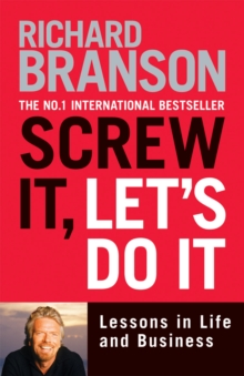 Screw it, Let's Do it : Lessons in Life and Business, Paperback Book