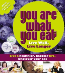 You Are What You Eat : Live Well, Live Longer, Paperback Book