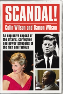 Scandal! : An Explosive Expose of the Affairs, Corruption and Power Struggles of the Rich and Famous, Paperback / softback Book