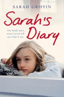 Sarah's Diary : An Unflinchingly Honest Account of One Family's Struggle with Depression, Paperback Book