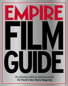 Empire Film Guide : The definitive bible for film lovers from the world's best movie magazine, Paperback Book